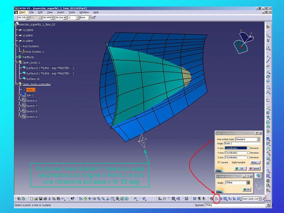 """Funzione """"Axis System"""" creare un asse secondario con origine il Point.1 e con una rotazione sull'asse x di 35 deg"""