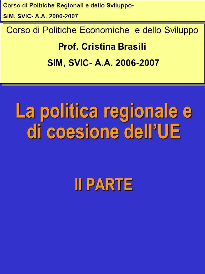 La politica regionale e di coesione dell'UE II PARTE Corso di Politiche Economiche e dello Sviluppo Prof.