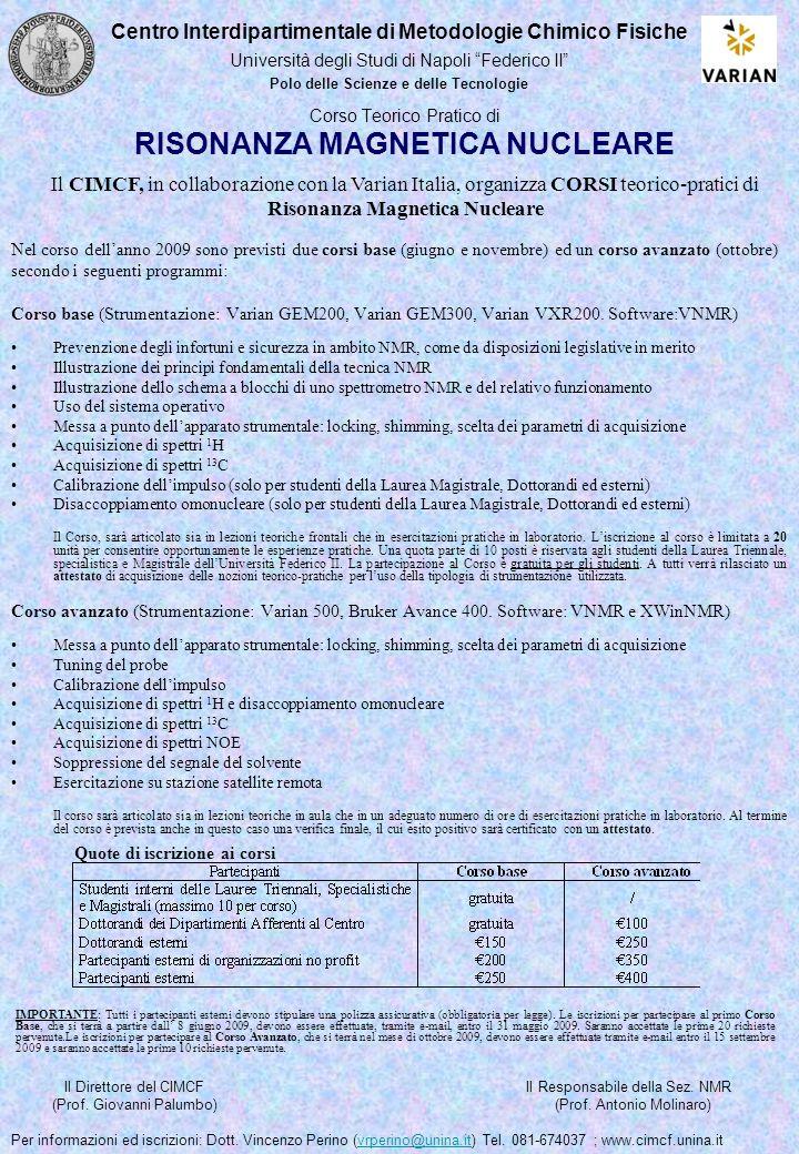 Corso Teorico Pratico di RISONANZA MAGNETICA NUCLEARE Corso base (Strumentazione: Varian GEM200, Varian GEM300, Varian VXR200.