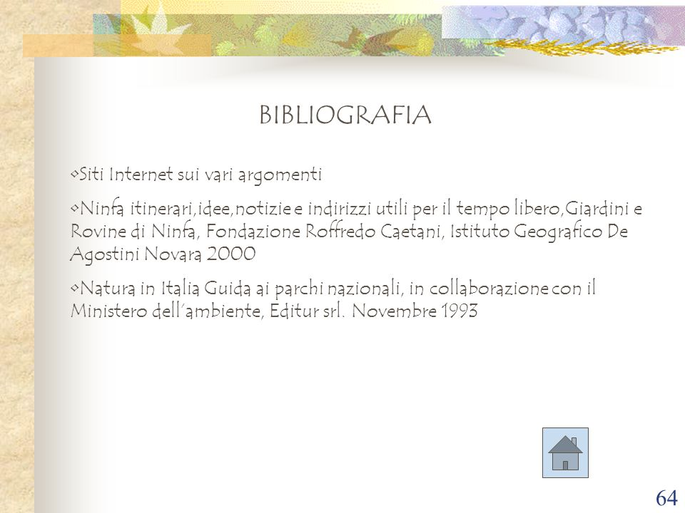 64 BIBLIOGRAFIA Siti Internet sui vari argomenti Ninfa itinerari,idee,notizie e indirizzi utili per il tempo libero,Giardini e Rovine di Ninfa, Fondaz