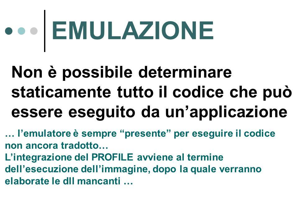 """EMULAZIONE Non è possibile determinare staticamente tutto il codice che può essere eseguito da un'applicazione … l'emulatore è sempre """"presente"""" per e"""