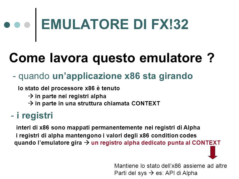 EMULATORE DI FX!32 Come lavora questo emulatore .