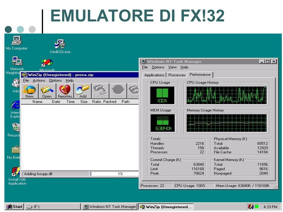 EMULATORE DI FX!32 La prima volta che un'applicazione gira  performance ridotte: completamente emulata e senza ottimizzazione le applicazioni che soffrono di più  quelle di calcolo vanno meglio  quelle basate su sys call di NT.