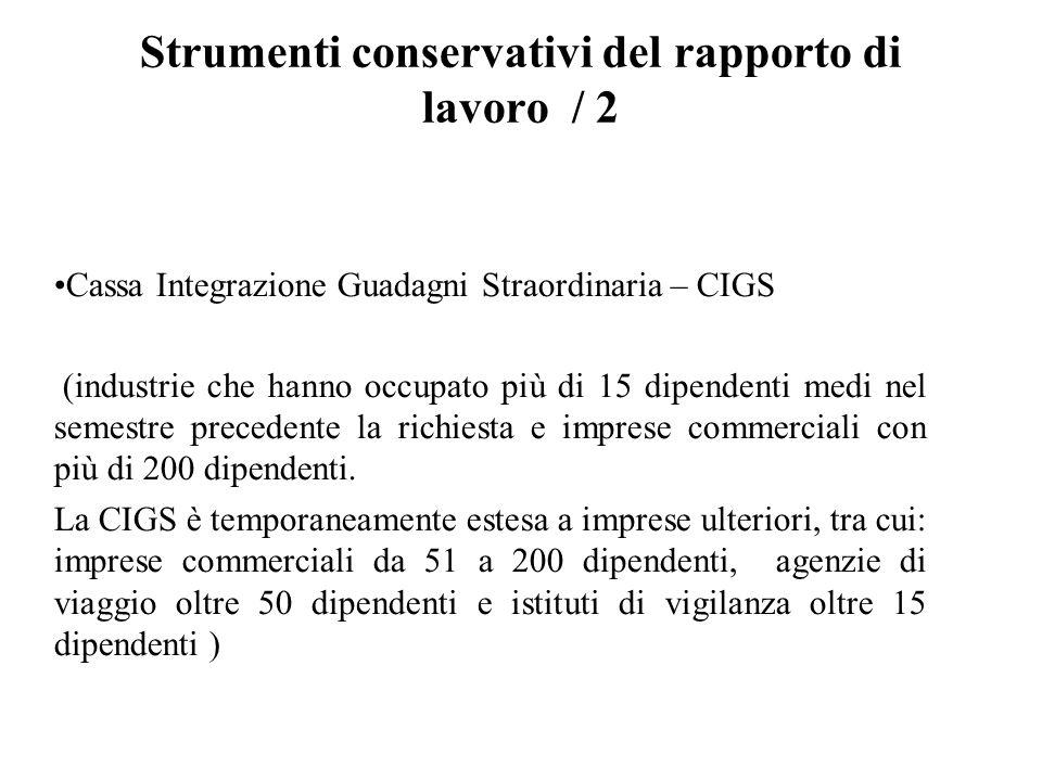 Strumenti conservativi del rapporto di lavoro / 2 Cassa Integrazione Guadagni Straordinaria – CIGS (industrie che hanno occupato più di 15 dipendenti