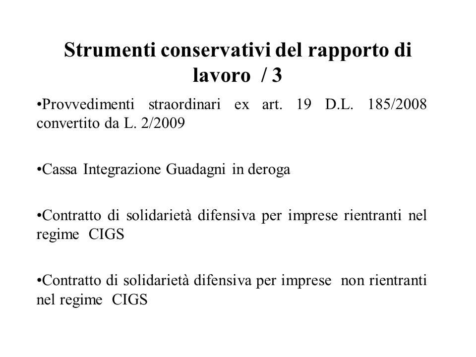 Strumenti conservativi del rapporto di lavoro / 3 Provvedimenti straordinari ex art. 19 D.L. 185/2008 convertito da L. 2/2009 Cassa Integrazione Guada