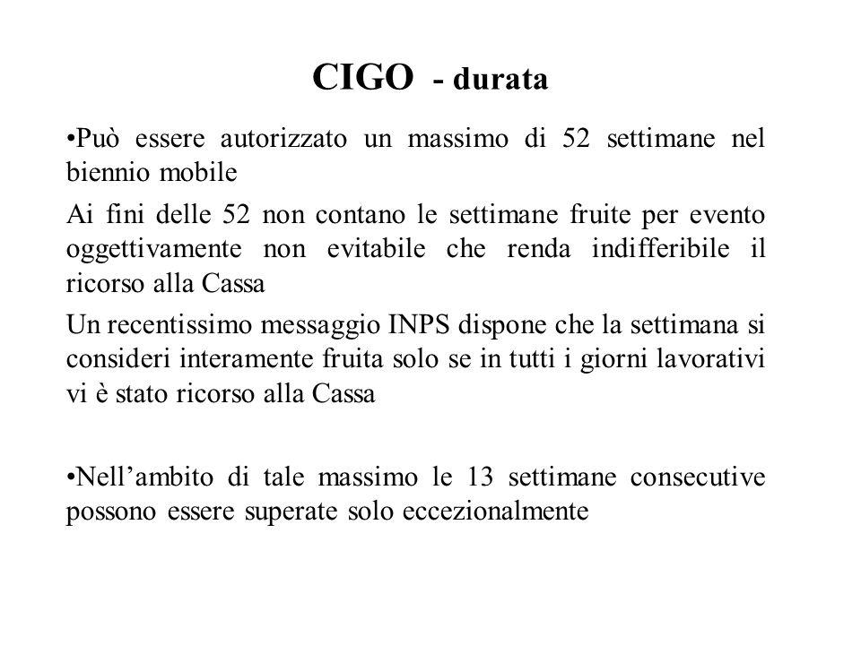 CIGO - durata Può essere autorizzato un massimo di 52 settimane nel biennio mobile Ai fini delle 52 non contano le settimane fruite per evento oggetti
