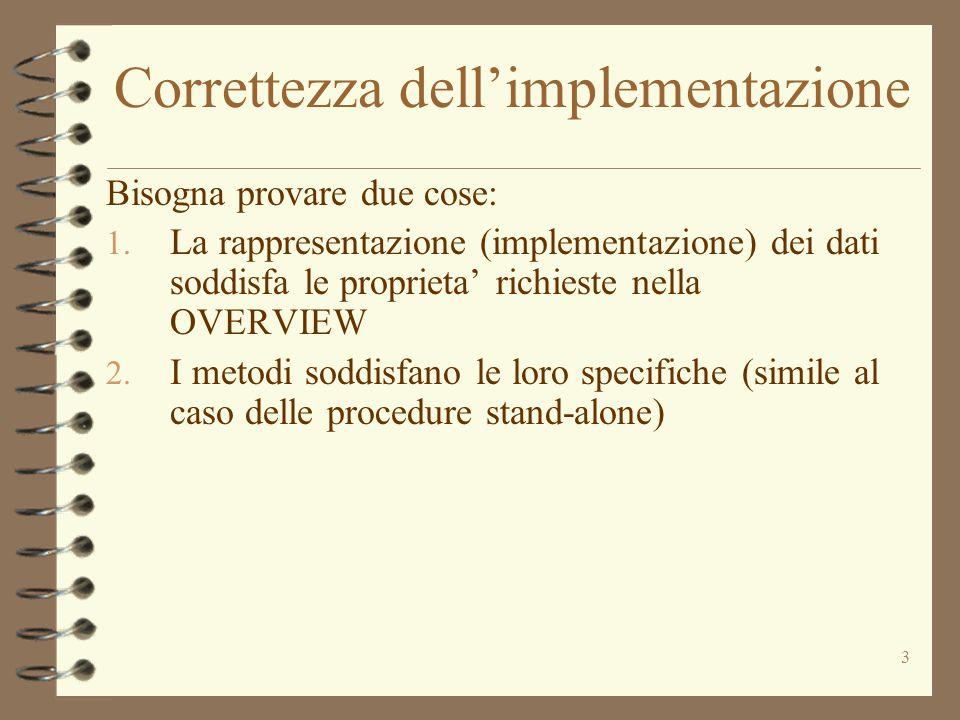 3 Correttezza dell'implementazione Bisogna provare due cose: 1.