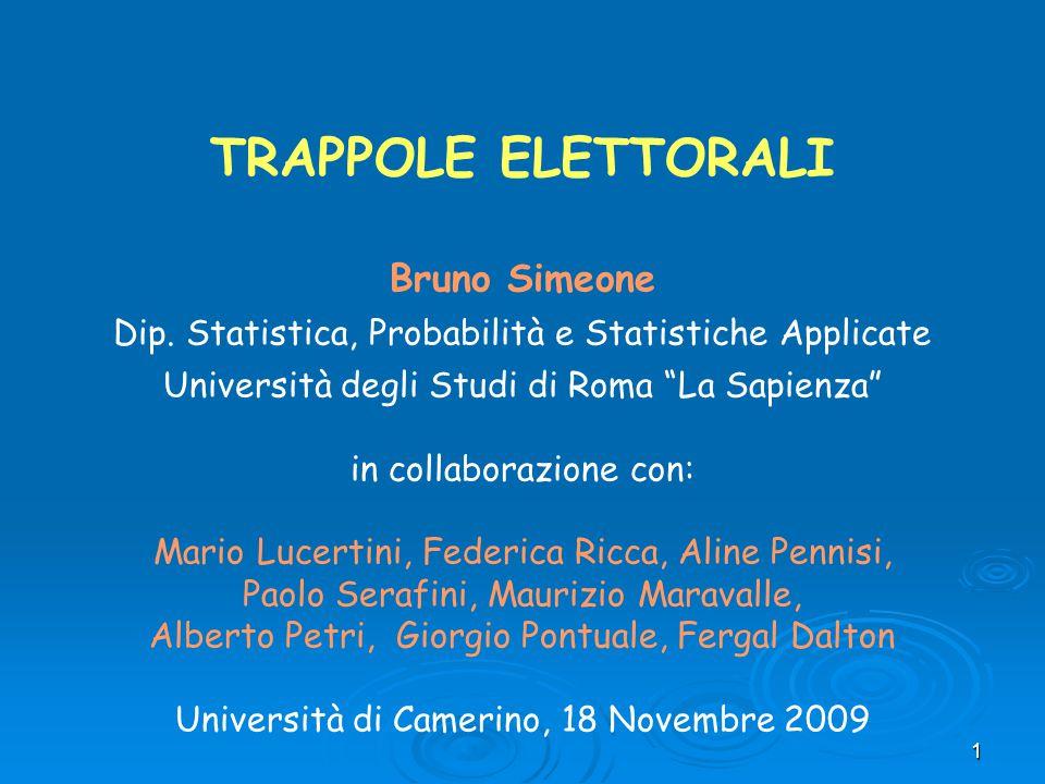 """1 TRAPPOLE ELETTORALI Bruno Simeone Dip. Statistica, Probabilità e Statistiche Applicate Università degli Studi di Roma """"La Sapienza"""" in collaborazion"""