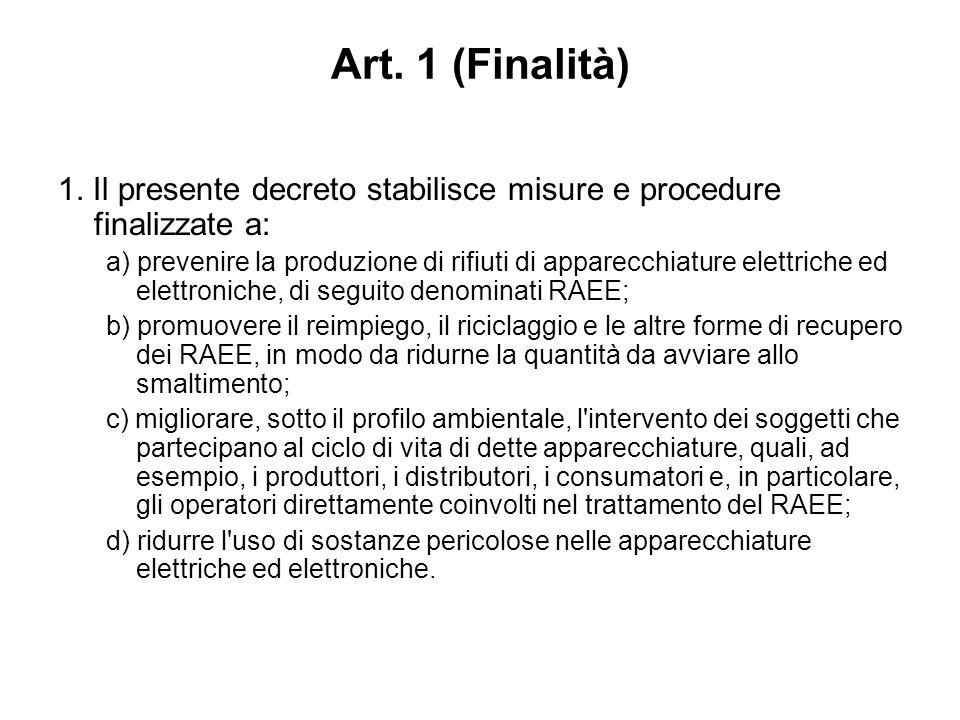 Decreto Legislativo 25 luglio 2005, n. 151 Attuazione delle direttive 2002/95/CE, 2002/96/CE e 2003/108/CE, relative alla riduzione dell'uso di sostan