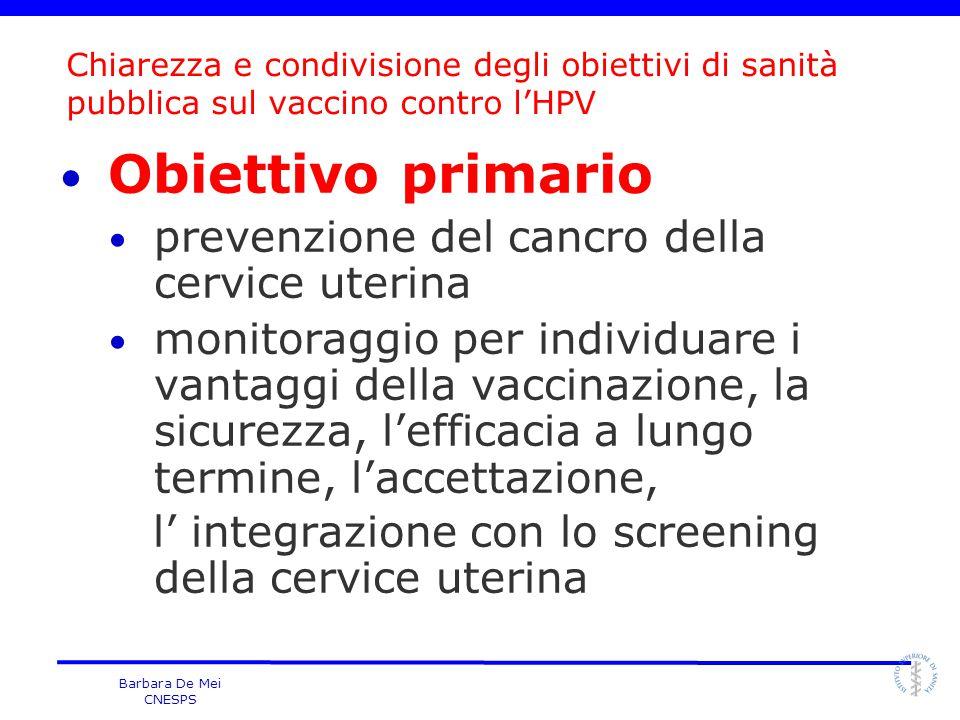 Barbara De Mei CNESPS Chiarezza e condivisione degli obiettivi di sanità pubblica sul vaccino contro l'HPV Obiettivo primario prevenzione del cancro d