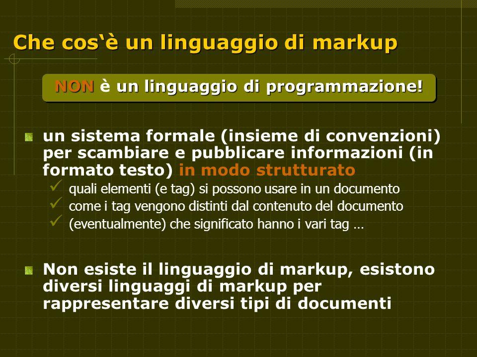 Che cos'è un linguaggio di markup NON un linguaggio di programmazione.
