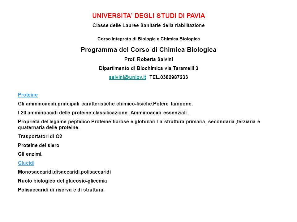UNIVERSITA' DEGLI STUDI DI PAVIA Classe delle Lauree Sanitarie della riabilitazione Corso Integrato di Biologia e Chimica Biologica Programma del Cors