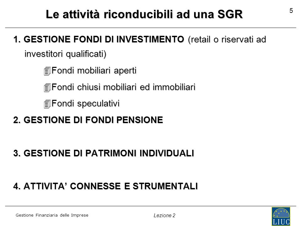 Gestione Finanziaria delle Imprese Lezione 2 5 Le attività riconducibili ad una SGR 1.