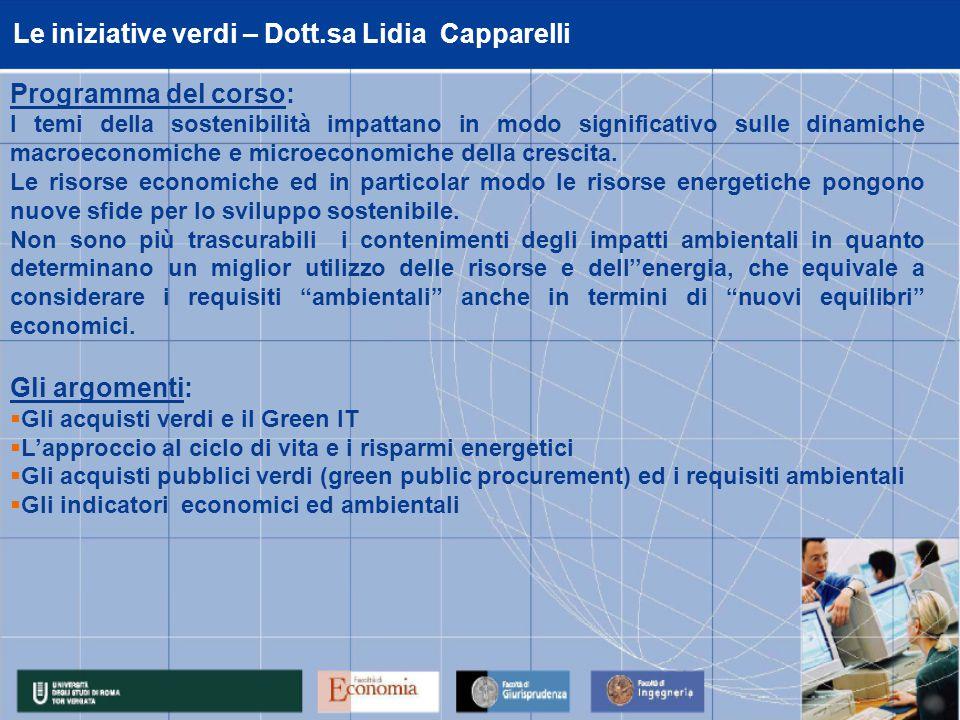 Le iniziative verdi – Dott.sa Lidia Capparelli Programma del corso: I temi della sostenibilità impattano in modo significativo sulle dinamiche macroeconomiche e microeconomiche della crescita.