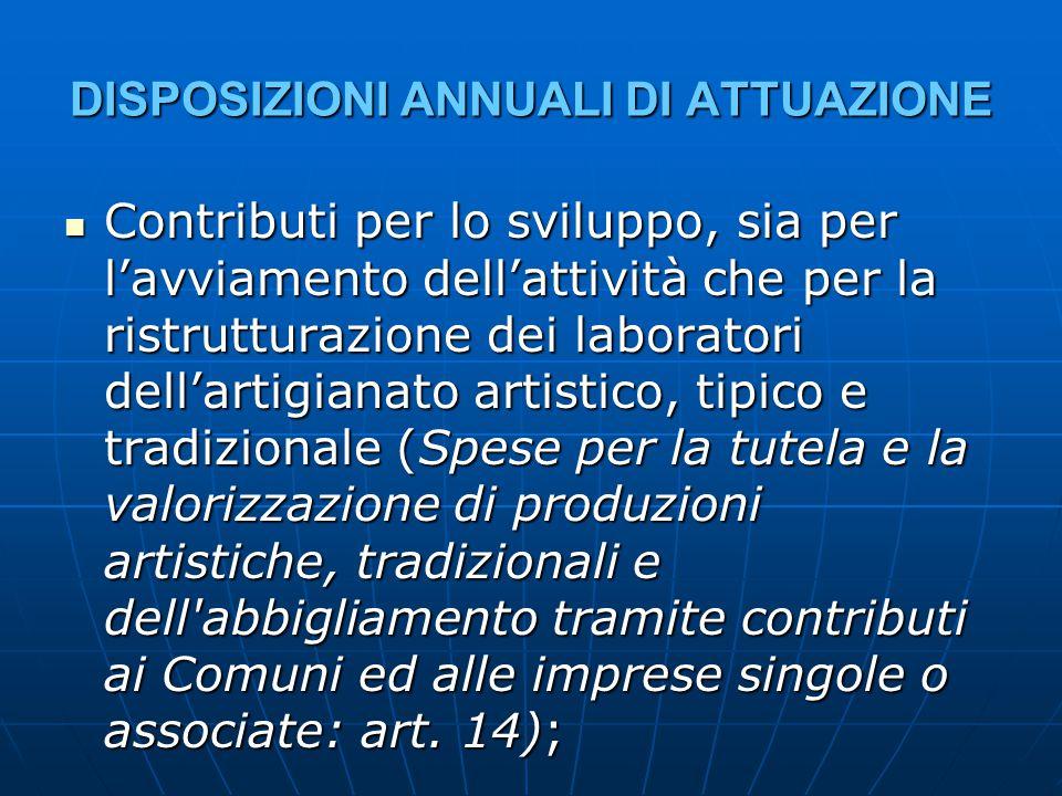DISPOSIZIONI ANNUALI DI ATTUAZIONE Contributi per lo sviluppo, sia per l'avviamento dell'attività che per la ristrutturazione dei laboratori dell'arti