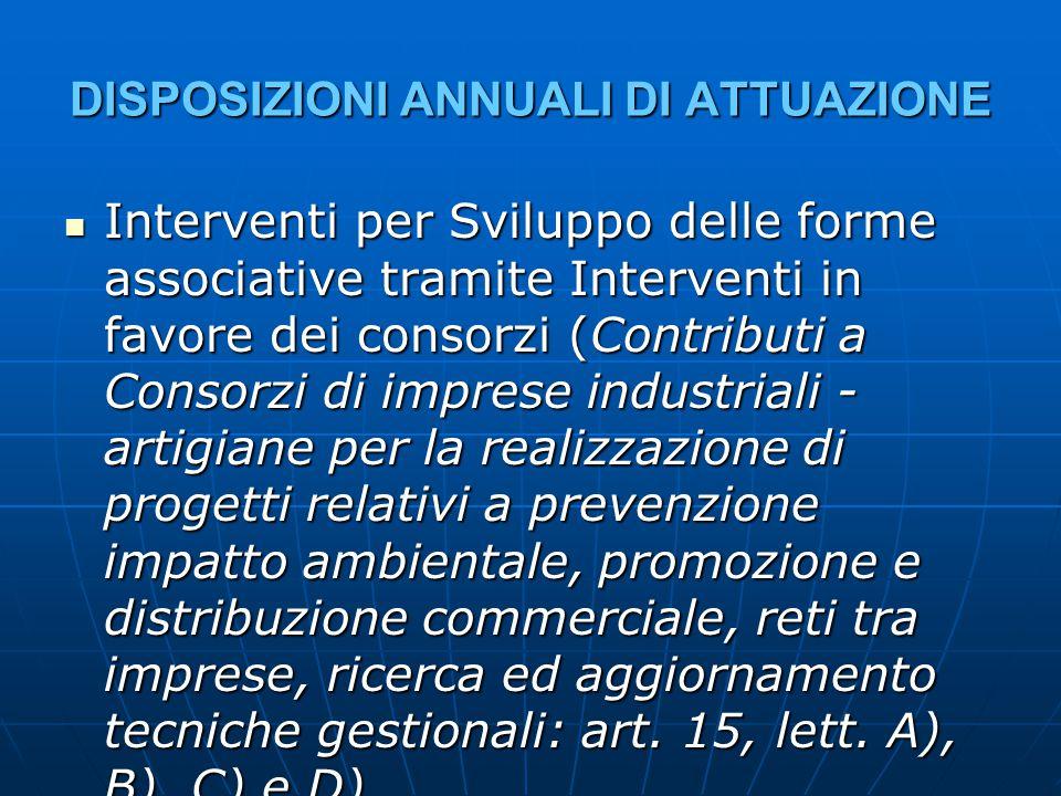 DISPOSIZIONI ANNUALI DI ATTUAZIONE Interventi per Sviluppo delle forme associative tramite Interventi in favore dei consorzi (Contributi a Consorzi di