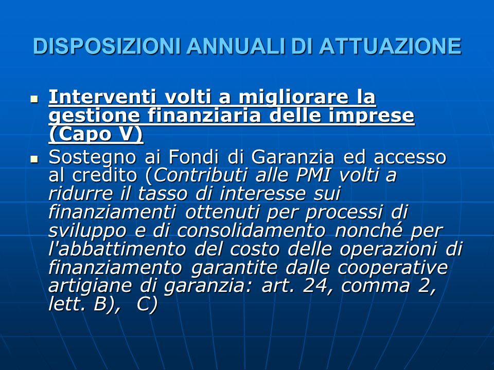 DISPOSIZIONI ANNUALI DI ATTUAZIONE Interventi volti a migliorare la gestione finanziaria delle imprese (Capo V) Interventi volti a migliorare la gesti