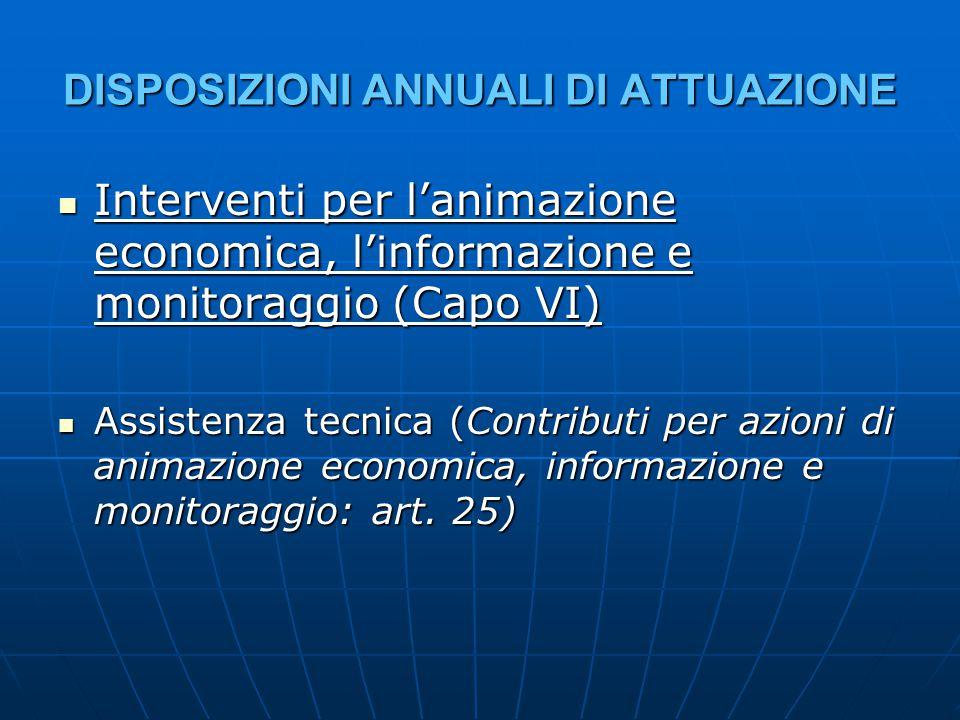 DISPOSIZIONI ANNUALI DI ATTUAZIONE Interventi per l'animazione economica, l'informazione e monitoraggio (Capo VI) Interventi per l'animazione economic