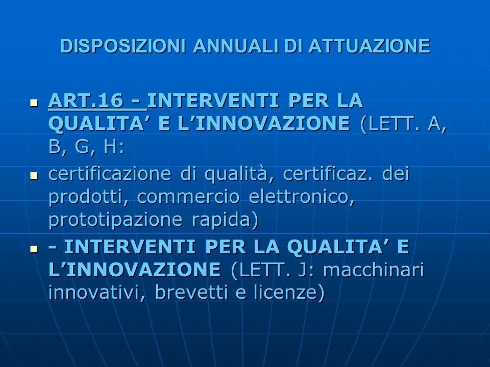 DISPOSIZIONI ANNUALI DI ATTUAZIONE ART.16 - INTERVENTI PER LA QUALITA' E L'INNOVAZIONE (LETT. A, B, G, H: ART.16 - INTERVENTI PER LA QUALITA' E L'INNO