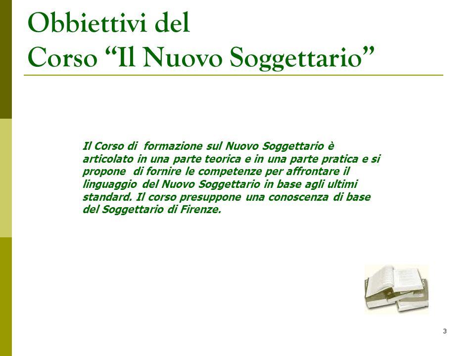 """3 Obbiettivi del Corso """"Il Nuovo Soggettario"""" Il Corso di formazione sul Nuovo Soggettario è articolato in una parte teorica e in una parte pratica e"""