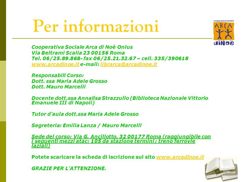 7 Per informazioni Cooperativa Sociale Arca di Noè Onlus Via Beltrami Scalia 23 00156 Roma Tel. 06/25.89.868- fax 06/25.21.32.67 – cell. 335/390618 ww