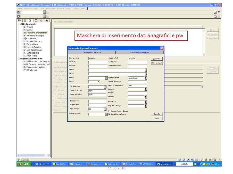 10 Dialogo GIA-Aleph, Univ. di Verona 11.06.2010 Maschera di inserimento dati anagrafici e pw