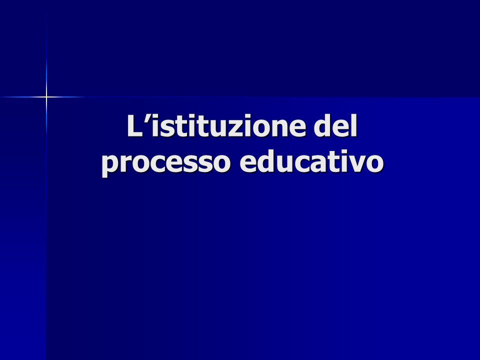 L'istituzione del processo educativo