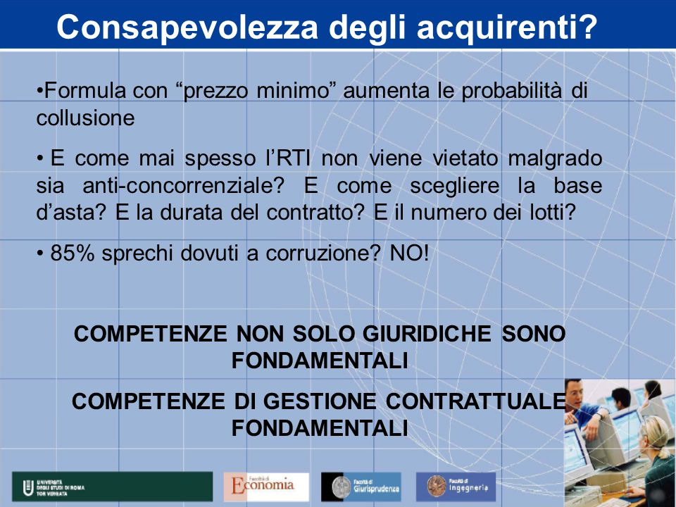 Acquisti verdi: nuova sfida di consapevolezza Normativa flessibile Italia, paese sviluppato che esige green approach : domanda degli stakeholders delle imprese e della P.A..