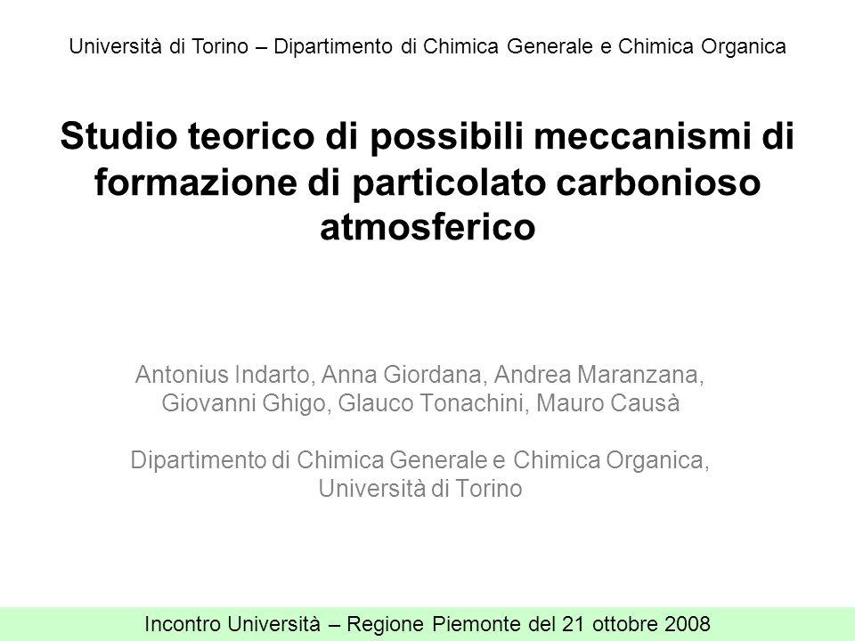 Studio teorico di possibili meccanismi di formazione di particolato carbonioso atmosferico Antonius Indarto, Anna Giordana, Andrea Maranzana, Giovanni