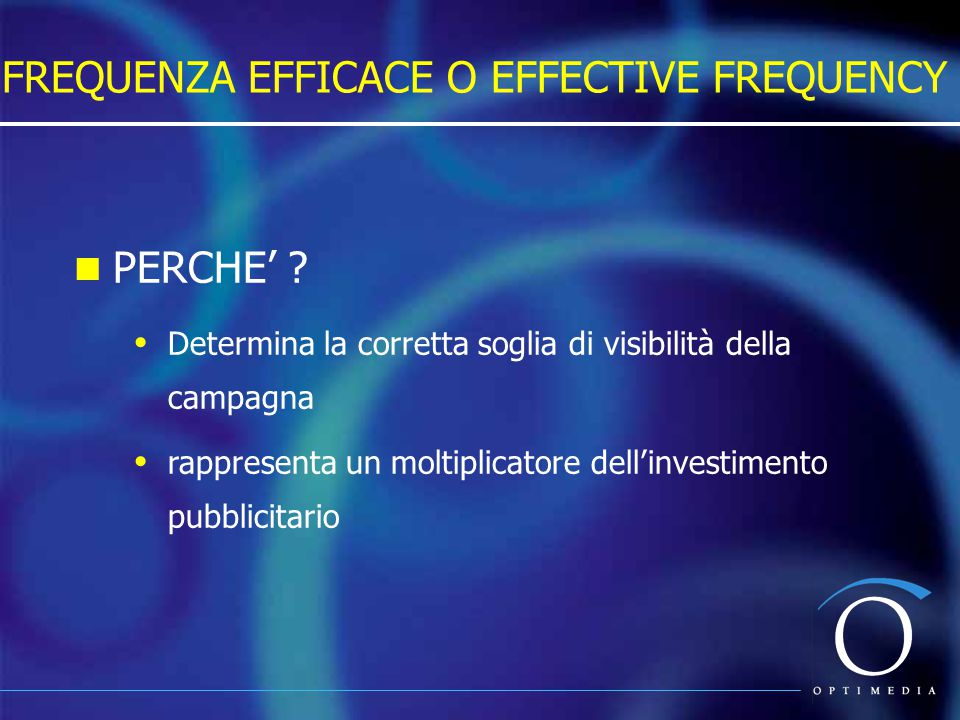 FREQUENZA EFFICACE O EFFECTIVE FREQUENCY PERCHE' .