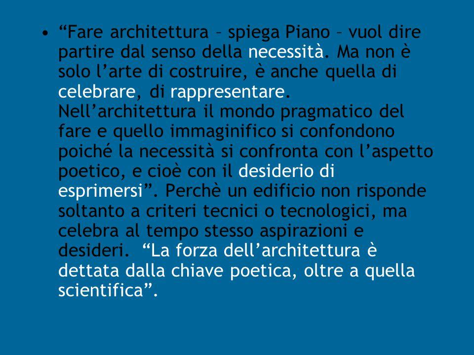 """""""L'architettura è un'arte corsara, è un mestiere di invenzione e di avventura, non solo fisica ma anche dello spirito"""""""