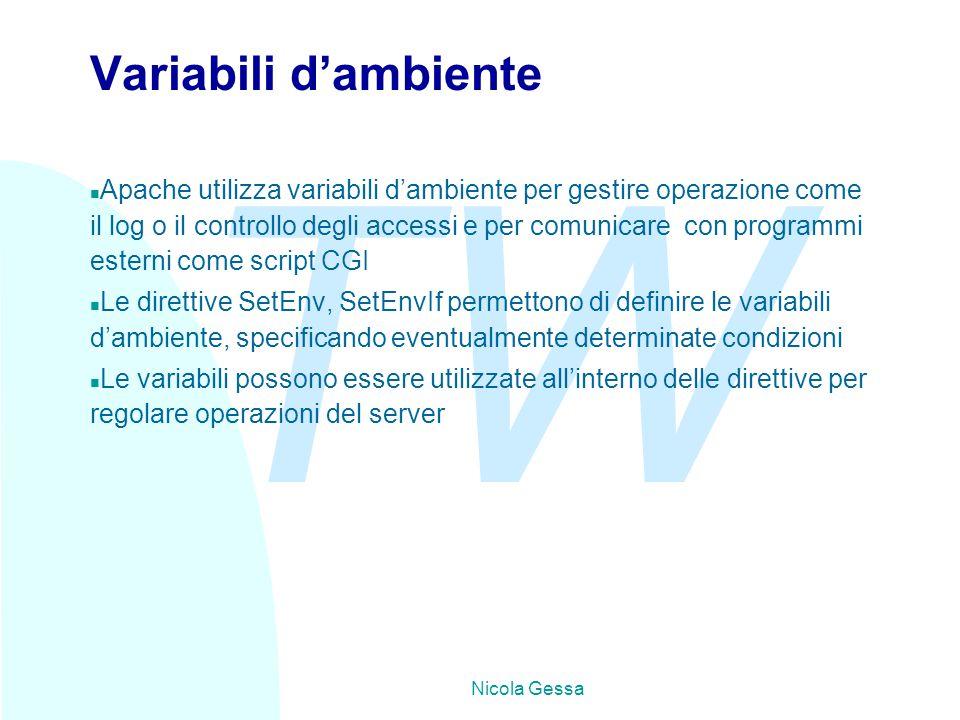 TW Nicola Gessa Variabili d'ambiente n Apache utilizza variabili d'ambiente per gestire operazione come il log o il controllo degli accessi e per comu