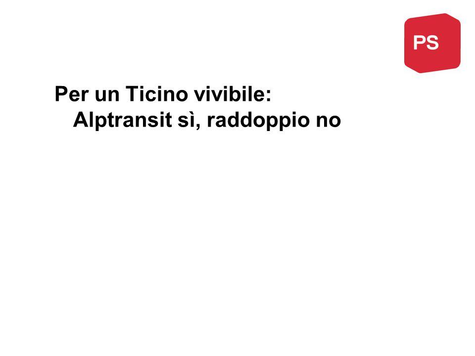 Per un Ticino vivibile: Alptransit sì, raddoppio no