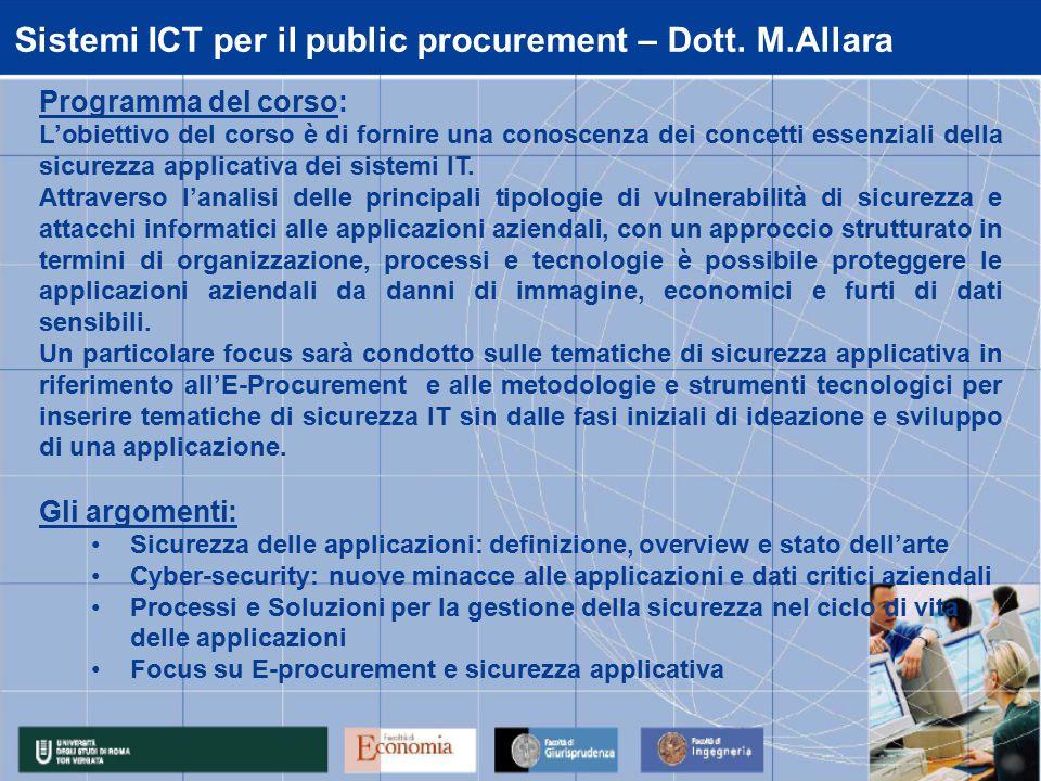 Sistemi ICT per il public procurement – Dott. M.Allara Programma del corso: L'obiettivo del corso è di fornire una conoscenza dei concetti essenziali