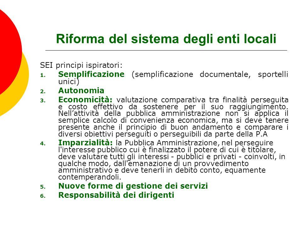 Riforma del sistema degli enti locali SEI principi ispiratori: 1. Semplificazione (semplificazione documentale, sportelli unici) 2. Autonomia 3. Econo
