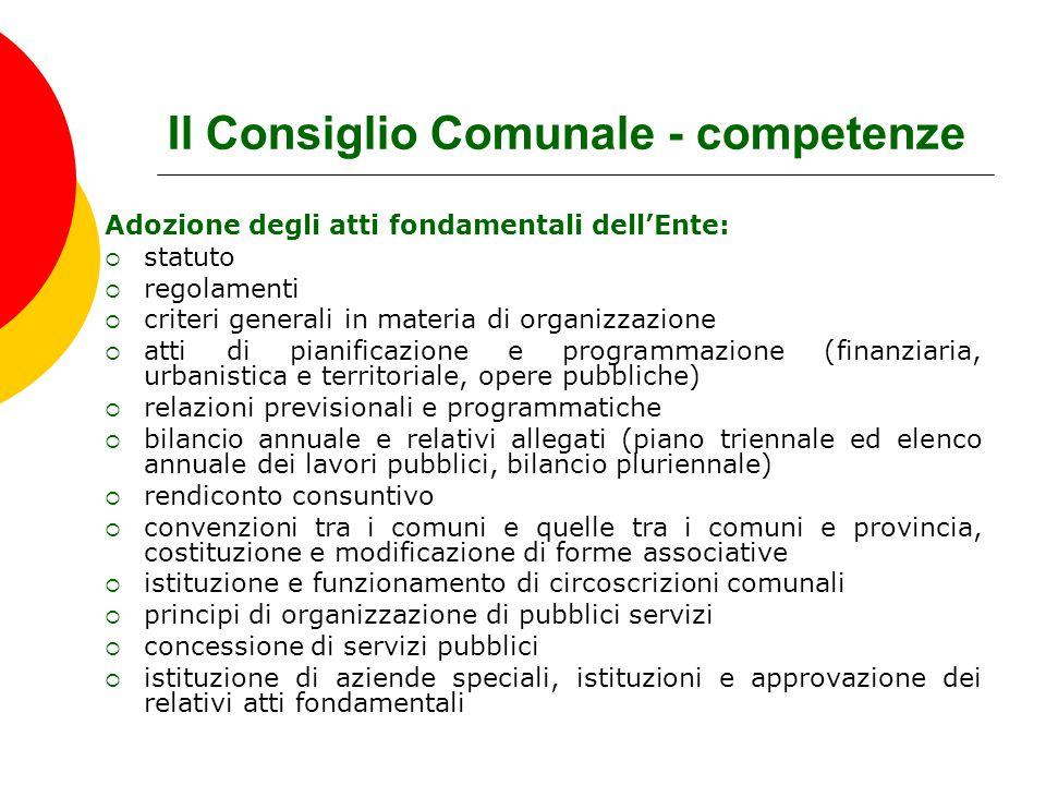 Il Consiglio Comunale - competenze Adozione degli atti fondamentali dell'Ente:  statuto  regolamenti  criteri generali in materia di organizzazione
