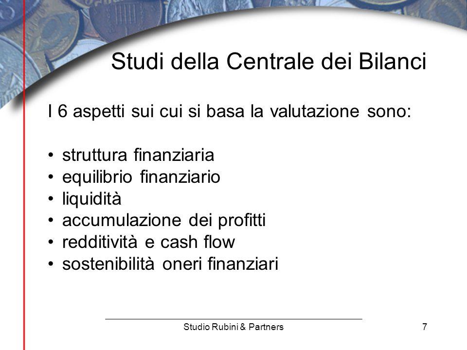7 Studi della Centrale dei Bilanci Studio Rubini & Partners I 6 aspetti sui cui si basa la valutazione sono: struttura finanziaria equilibrio finanziario liquidità accumulazione dei profitti redditività e cash flow sostenibilità oneri finanziari