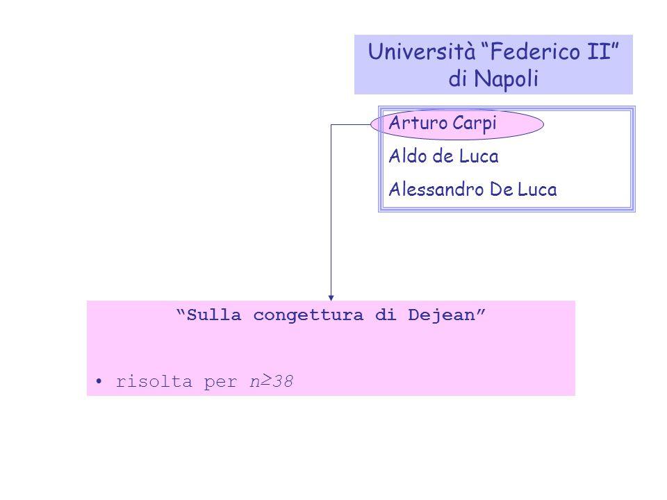 Università Federico II di Napoli Arturo Carpi Aldo de Luca Alessandro De Luca Sulla congettura di Dejean risolta per n≥38