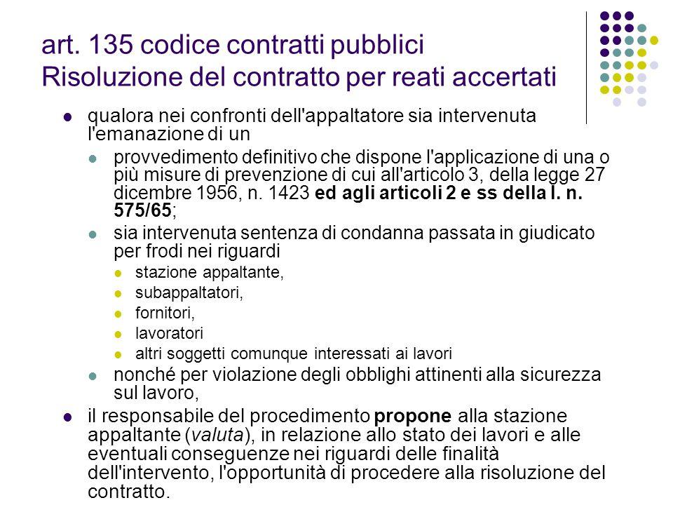 art. 135 codice contratti pubblici Risoluzione del contratto per reati accertati qualora nei confronti dell'appaltatore sia intervenuta l'emanazione d