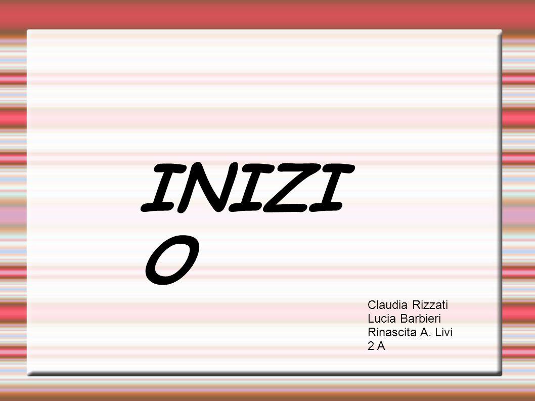 INIZI O Claudia Rizzati Lucia Barbieri Rinascita A. Livi 2 A