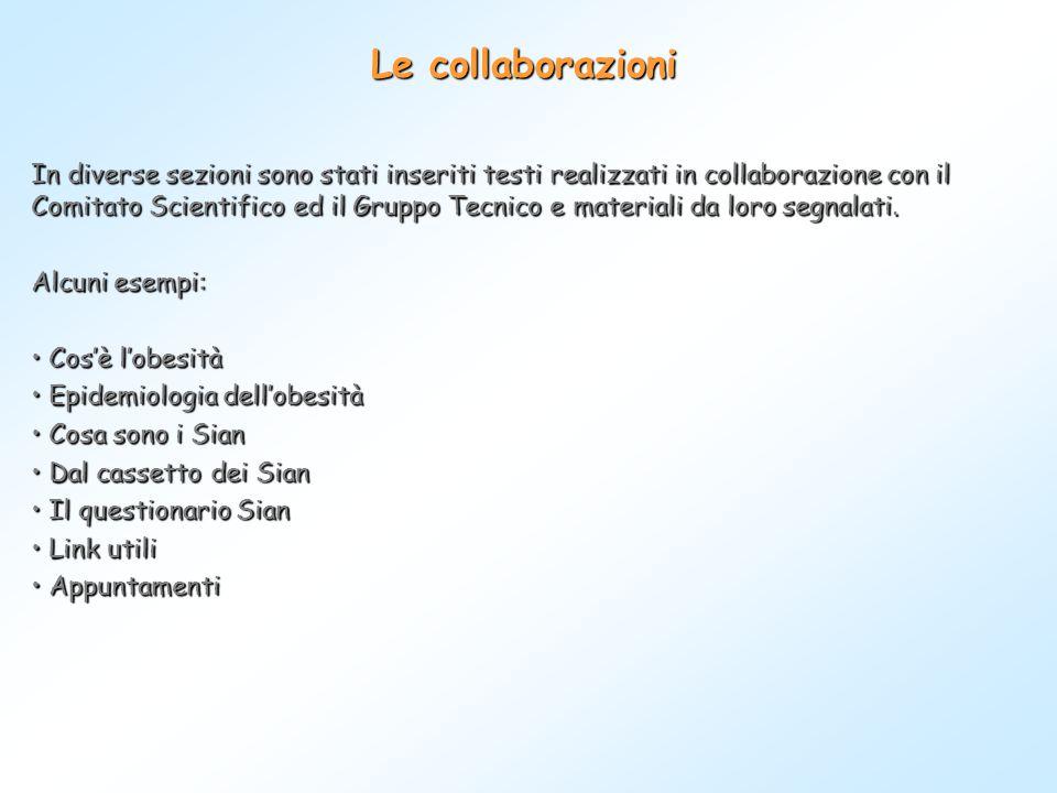 Le collaborazioni In diverse sezioni sono stati inseriti testi realizzati in collaborazione con il Comitato Scientifico ed il Gruppo Tecnico e materia