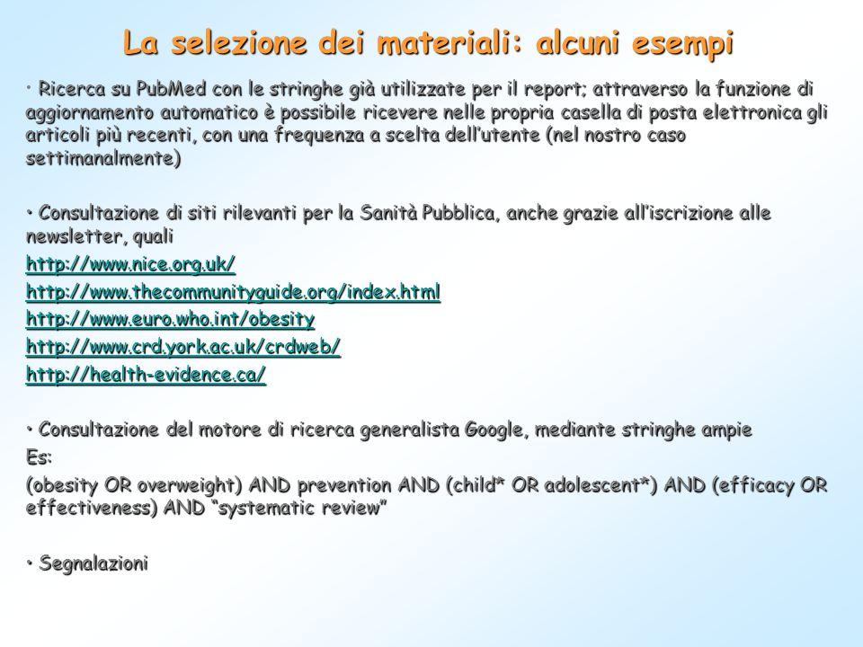 La selezione dei materiali: alcuni esempi Ricerca su PubMed con le stringhe già utilizzate per il report; attraverso la funzione di aggiornamento auto
