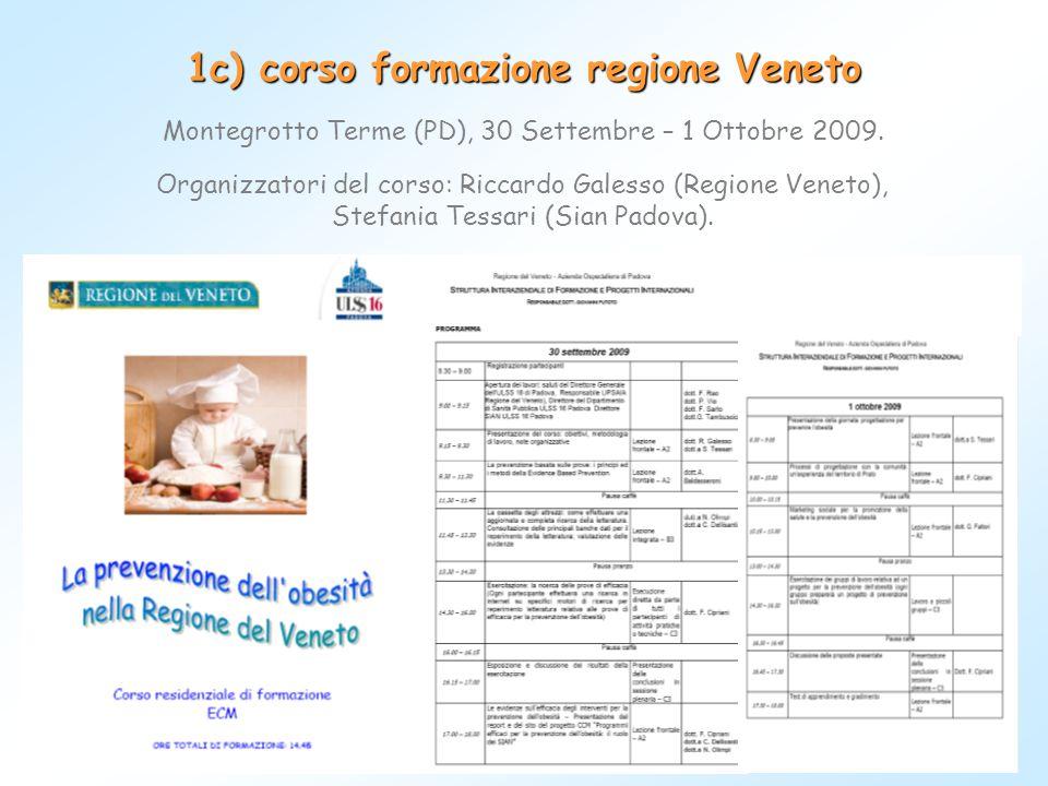 1c) corso formazione regione Veneto Montegrotto Terme (PD), 30 Settembre – 1 Ottobre 2009. Organizzatori del corso: Riccardo Galesso (Regione Veneto),