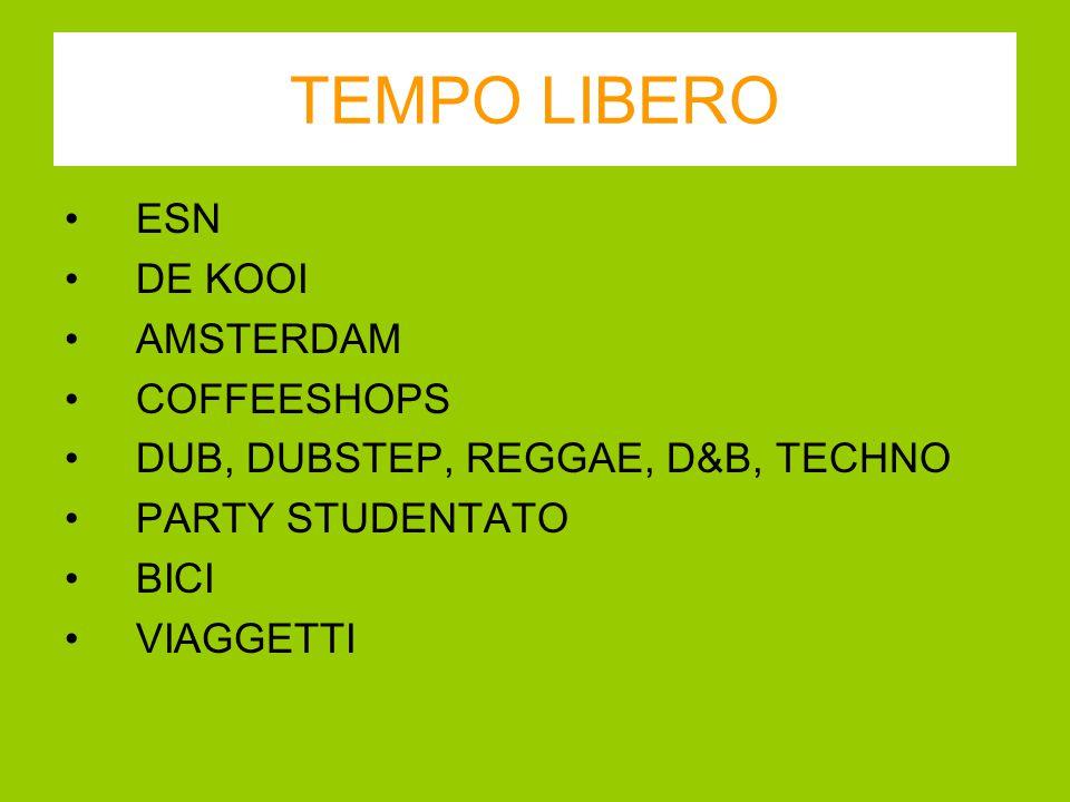 TEMPO LIBERO ESN DE KOOI AMSTERDAM COFFEESHOPS DUB, DUBSTEP, REGGAE, D&B, TECHNO PARTY STUDENTATO BICI VIAGGETTI