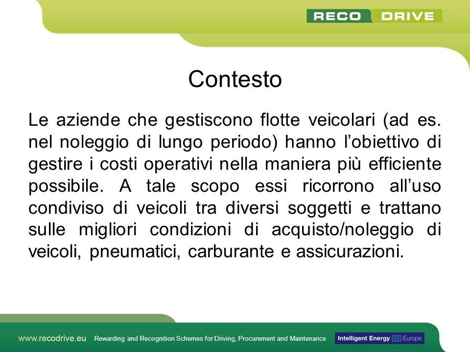 Rewarding and Recognition Schemes for Driving, Procurement and Maintenance Contesto Le aziende che gestiscono flotte veicolari (ad es.