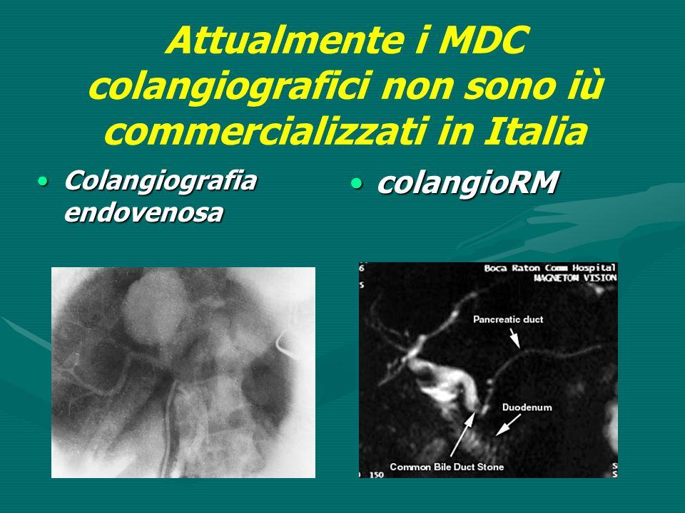 Attualmente i MDC colangiografici non sono iù commercializzati in Italia Colangiografia endovenosaColangiografia endovenosa colangioRM
