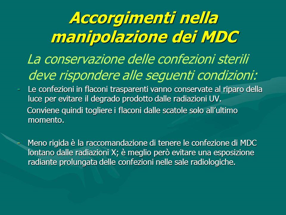 Accorgimenti nella manipolazione dei MDC La conservazione delle confezioni sterili deve rispondere alle seguenti condizioni: -Le confezioni in flaconi