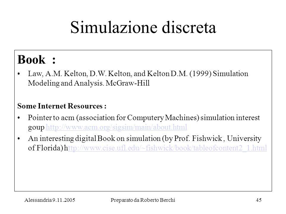 Alessandria 9.11.2005Preparato da Roberto Berchi45 Simulazione discreta Book : Law, A.M.