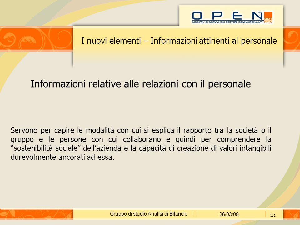 Gruppo di studio Analisi di Bilancio 26/03/09 101 I nuovi elementi – Informazioni attinenti al personale Informazioni relative alle relazioni con il p