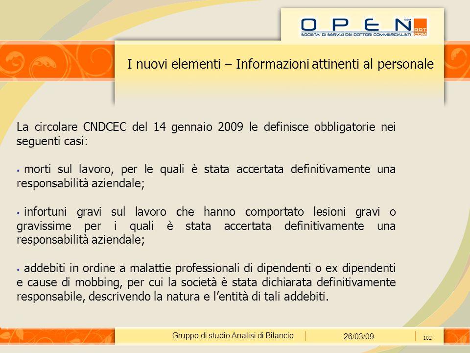 Gruppo di studio Analisi di Bilancio 26/03/09 102 I nuovi elementi – Informazioni attinenti al personale La circolare CNDCEC del 14 gennaio 2009 le de